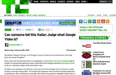http://techcrunch.com/2010/02/24/can-someone-tell-this-italian-judge-what-youtube-is/