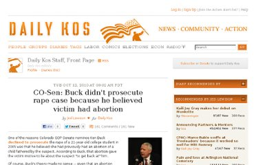 http://www.dailykos.com/story/2010/10/12/909555/-CO-Sen-Buck-didn-t-prosecute-rape-case-because-he-believed-victim-had-abortion