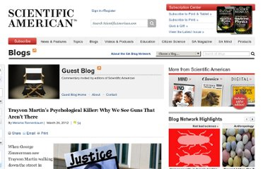 http://blogs.scientificamerican.com/guest-blog/2012/03/26/trayvon-martins-psychological-killer-why-we-see-guns-that-arent-there/