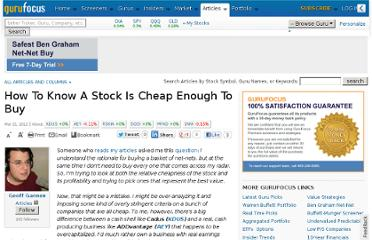 http://www.gurufocus.com/news/169360/how-to-know-a-stock-is-cheap-enough-to-buy