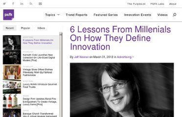 http://www.psfk.com/2012/03/6-lessons-from-millenials-innovation.html