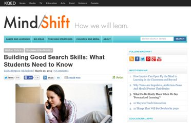 http://blogs.kqed.org/mindshift/2012/03/building-good-search-skills-what-students-need-to-know/
