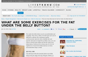 http://www.livestrong.com/article/405950-what-are-some-exercises-for-the-fat-under-the-belly-button/