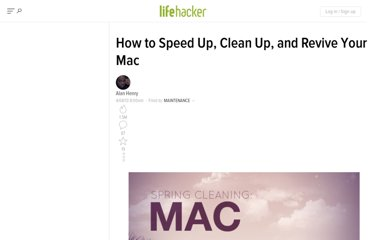 http://lifehacker.com/5896699/how-to-speed-up-clean-up-and-revive-your-mac