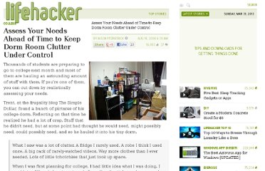 http://lifehacker.com/5340387/assess-your-needs-ahead-of-time-to-keep-dorm-room-clutter-under-control