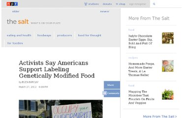 http://www.npr.org/blogs/thesalt/2012/03/27/149474012/activists-say-americans-support-labeling-genetically-modified-food