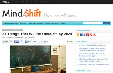 http://blogs.kqed.org/mindshift/2011/03/21-things-that-will-be-obsolete-by-2020/