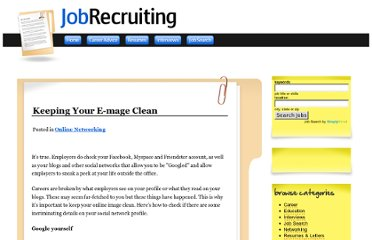http://www.jobrecruiting.com/online-networking/keeping-your-e-mage-clean
