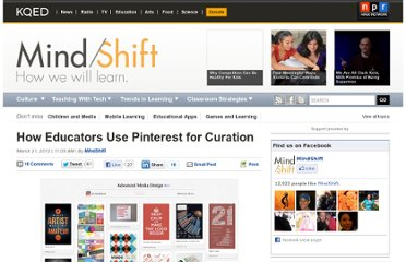 http://blogs.kqed.org/mindshift/2012/03/how-educators-use-pinterest-for-curation/