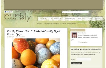 http://www.curbly.com/users/chrisjob/posts/3840-curbly-video-how-to-make-naturally-dyed-easter-eggs