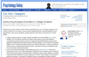 http://www.psychologytoday.com/blog/the-campus/201111/serious-psychological-disorders-in-college-students