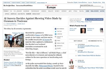 http://www.nytimes.com/2012/03/28/world/europe/al-jazeera-wont-show-toulouse-gunmans-video.html?_r=2&ref=world