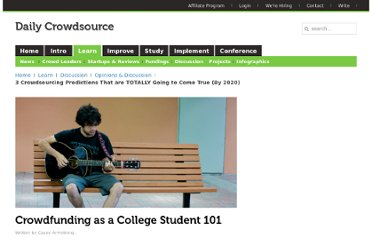 http://dailycrowdsource.com/crowdsourcing/articles/opinions-discussion/1057-crowdfunding-as-a-college-student