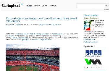 http://startupnorth.ca/2012/03/27/early-stage-companies-dont-need-money-they-need-customers/