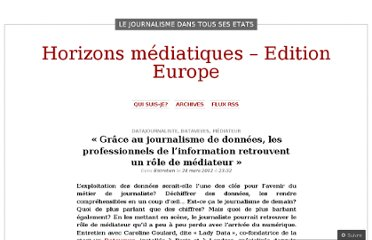 http://horizonsmediatiqueslucilejeanniard.wordpress.com/2012/03/28/grace-au-journalisme-de-donnees-les-professionnels-de-linformation-retrouvent-un-role-de-mediateur/