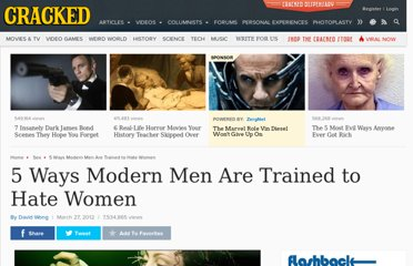 http://www.cracked.com/article_19785_5-ways-modern-men-are-trained-to-hate-women_p2.html