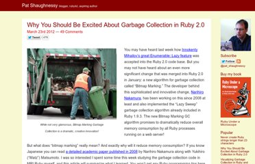 http://patshaughnessy.net/2012/3/23/why-you-should-be-excited-about-garbage-collection-in-ruby-2-0