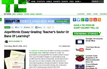http://techcrunch.com/2012/03/29/algorithmic-essay-grading-teachers-savior-or-bane-of-learning/