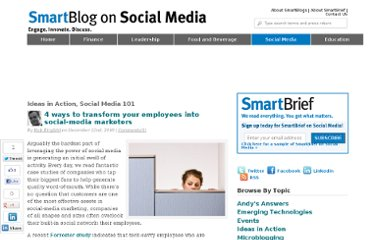 http://smartblogs.com/social-media/2010/12/22/4-ways-to-transform-your-employees-into-social-media-marketers/