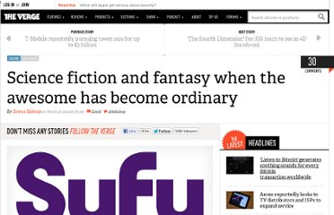 http://www.theverge.com/2012/3/29/2912801/science-fiction-fantasy-when-the-awesome-has-become-ordinary