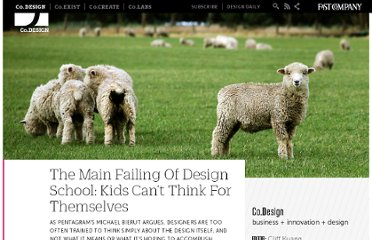 http://www.fastcodesign.com/1669190/the-main-failing-of-design-school-kids-cant-think-for-themselves