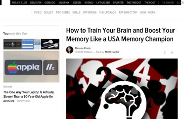 http://lifehacker.com/5897708/how-to-train-your-brain-and-boost-your-memory-like-a-usa-memory-champion