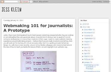 http://jessicaklein.blogspot.com/2012/01/webmaking-101-for-journalists-prototype.html