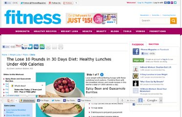 http://www.fitnessmagazine.com/weight-loss/plans/diets/the-lose-10-pounds-in-30-days-diet-healthy-lunches-under-400-calories/