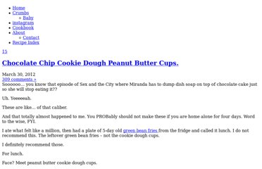 http://www.howsweeteats.com/2012/03/chocolate-chip-cookie-dough-peanut-butter-cups/