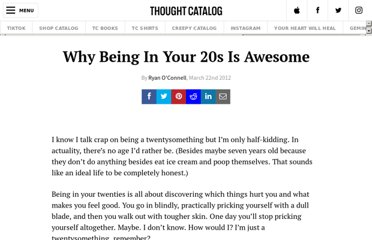http://thoughtcatalog.com/2012/why-being-in-your-20s-is-awesome/