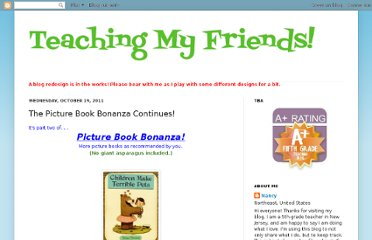 http://teachingmyfriends.blogspot.com/2011/10/picture-book-bonanza-continues.html