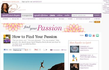 http://www.oprah.com/omagazine/How-to-Find-Your-Passion-Martha-Beck