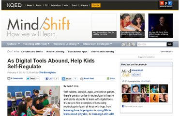 http://blogs.kqed.org/mindshift/2012/02/as-digital-tools-abound-help-kids-self-regulate/