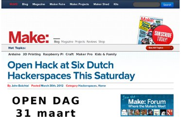 http://blog.makezine.com/2012/03/30/open-hack-at-six-dutch-hackerspaces-this-saturday/