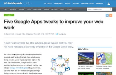 http://www.techrepublic.com/blog/google-in-the-enterprise/five-google-apps-tweaks-to-improve-your-web-work/958