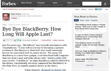 http://www.forbes.com/sites/adamthierer/2012/04/01/bye-bye-blackberry-how-long-will-apple-last/