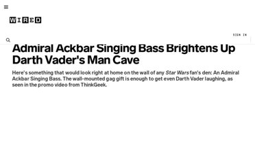 http://www.wired.com/underwire/2012/04/admiral-ackbar-singing-bass/
