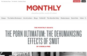 http://www.themonthly.com.au/dehumanising-effects-smut-porn-ultimatum-cordelia-fine-3782