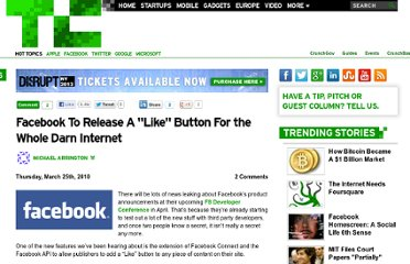 http://techcrunch.com/2010/03/25/facebook-to-release-a-like-button-for-the-whole-darn-internet/