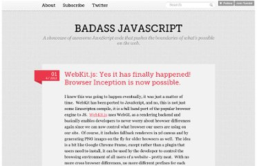 http://badassjs.com/post/20294238453/webkit-js-yes-it-has-finally-happened-browser