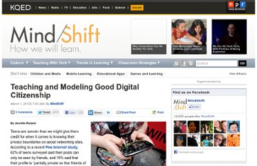 http://blogs.kqed.org/mindshift/2012/03/teaching-and-modeling-good-digital-citizenship/