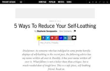 http://thoughtcatalog.com/2012/5-ways-to-reduce-your-self-loathing/