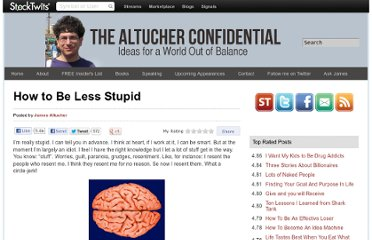 http://www.jamesaltucher.com/2012/04/how-to-be-less-stupid/