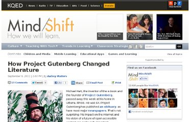 http://blogs.kqed.org/mindshift/2011/09/how-project-gutenberg-changed-literature/
