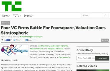 http://techcrunch.com/2010/03/25/four-vc-firms-battle-for-foursquare-valuation-goes-stratospheric/