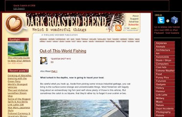 http://www.darkroastedblend.com/2008/04/out-of-this-world-fishing.html