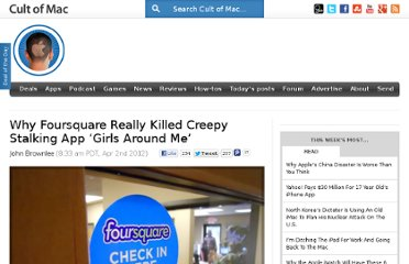 http://www.cultofmac.com/158215/why-foursquare-really-killed-creepy-stalking-app-girls-around-me/