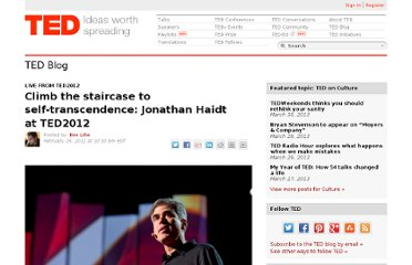 http://blog.ted.com/2012/02/28/climb-the-staircase-to-self-transcendence-jonathan-haidt-at-ted2012/