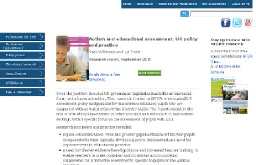 http://www.nfer.ac.uk/nfer/publications/ASR02/ASR02_home.cfm?publicationID=494&title=Autism%20and%20educational%20assessment:%20UK%20policy%20and%20practice