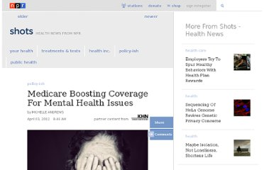 http://www.npr.org/blogs/health/2012/04/03/149905211/medicare-boosting-coverage-for-mental-health-issues